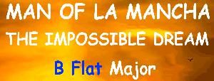 The Impossible Dream - B Flat Major - Man of La Mancha - Leigh