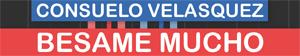 Besame Mucho (Consuelo Velasquez)