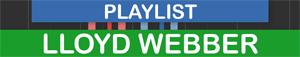 PLAYLIST Lloyd Webber