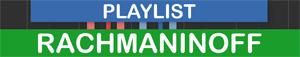 PLAYLIST Rachmaninoff