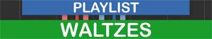 PLAYLIST Waltzes