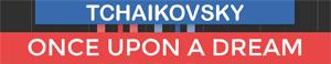 Once Upon A Dream - Sleeping Beauty - Tchaikovsky