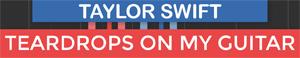 Teardrops On My Guitar - Taylor Swift