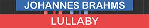 Lullaby - Wiegenlied - Baby Bright - Johannes Brahms