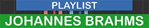 PLAYLIST - ARTIST - Johannes Brahms