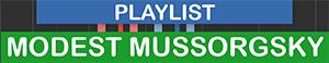 PLAYLIST - ARTIST - Modest Mussorgsky