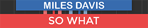 So What - Miles Davis