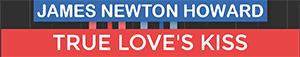 True Loves Kiss - Maleficent - James Newton Howard