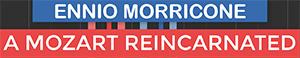 A Mozart Reincarnated - Ennio Morricone