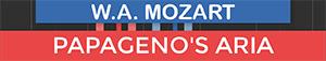 Papagenos Aria - Ein Madchen oder Weibchen - Mozart