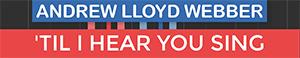Til I Hear You Sing - Love Never Dies - Andrew Lloyd Webber