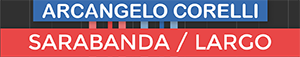Sarabanda - Largo - Violin Sonata Op 5 no 7 - Corelli