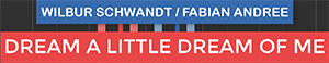 Dream A Little Dream Of Me - Jazz - Wilbur Schwandt - Fabian Andree