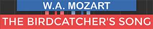 The Birdcatchers Song - Der Vogelfänger bin ich ja - The Magic Flute - Mozart