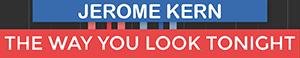 The Way You Look Tonight - Swing Time - Jerome Kern